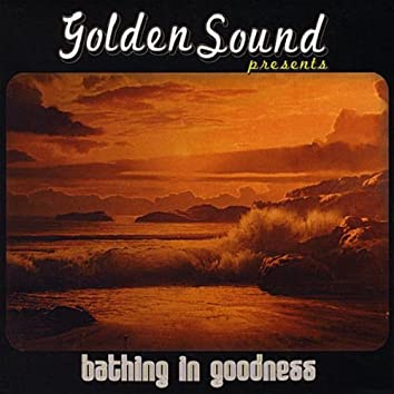 Bathing in Goodness