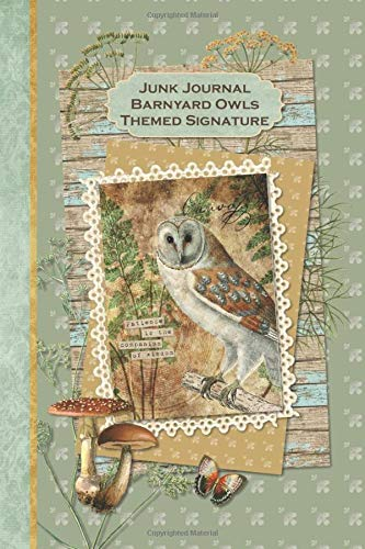 Junk Journal Barnyard Owls Themed Signature: Full color 6 x 9 slim Paperback with ephemera to cut out and paste in - no sewing needed! (Junk Journal no-sew Signature)