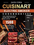 Cuisinart Electric Smoker Cookbook1500: The Comprehensive Guide for Anyone Who Loves 1500 Days Foolproof Flavorful Smoking BBQ Recipes