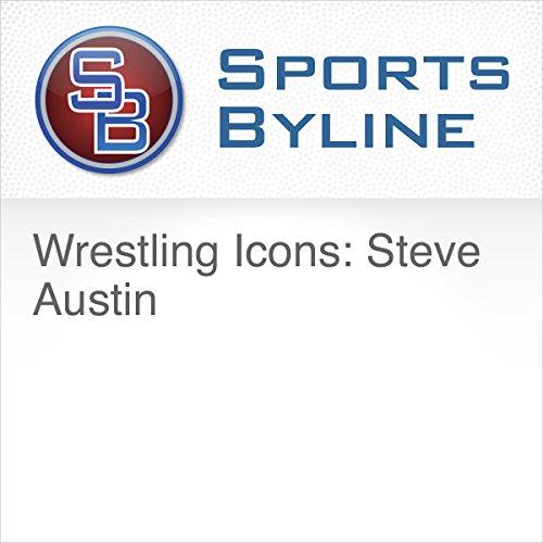 Wrestling Icons: Steve Austin Interview audiobook cover art