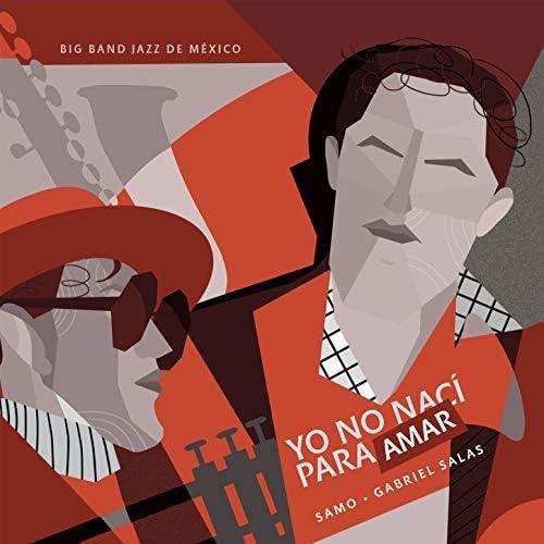 Gabriel Salas, Samo & Big Band Jazz de México