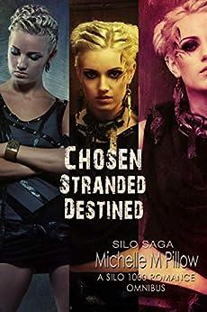 Chosen, Stranded, Destined (A Silo 1000 Romance Omnibus): Silo Saga Universe by [Michelle M. Pillow]