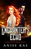 Enchanter's Echo (Mayflower Mages Book 2)