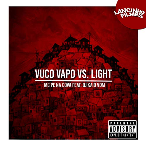 Vuco Vapo Vs Light (feat. DJ Kaio VDM) [Explicit]