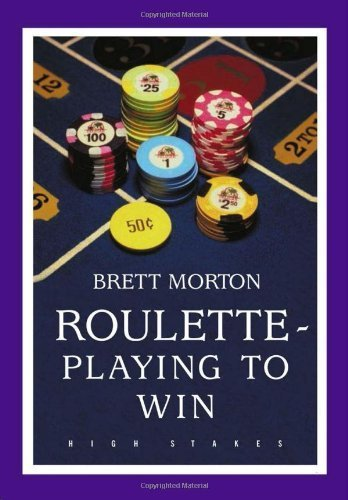Roulette: Playing to Win by Morton, Brett (2004) Paperback