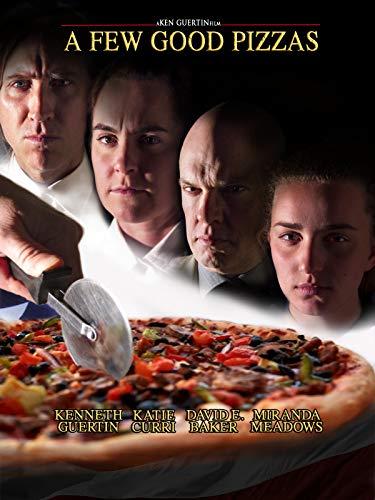A Few Good Pizzas
