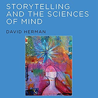 Storytelling and the Sciences of Mind     MIT Press              By:                                                                                                                                 David Herman                               Narrated by:                                                                                                                                 Arthur Flavell                      Length: 14 hrs and 36 mins     1 rating     Overall 4.0