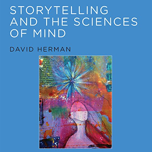 Storytelling and the Sciences of Mind Audiobook By David Herman cover art
