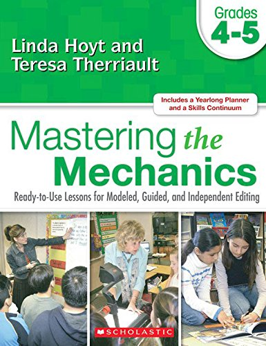 Mastering the Mechanics: Grades 4–5: Ready-to-Use Lessons for Modeled, Guided and Independent Editing