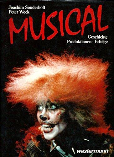 Musical : Geschichte - Produktionen - Erfolge.