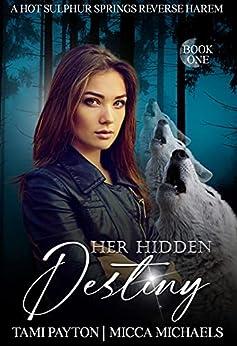 Her Hidden Destiny (Hot Sulphur Springs Book 1) by [Tami Payton, Micca Michaels]