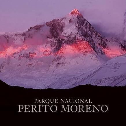 Perito Moreno National Park (Spanish Edition)