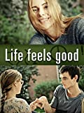 Life Feels Good