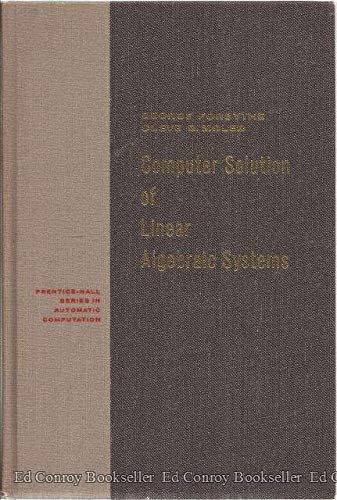 Computer Solution of Linear Algebraic Systems (Automatic Computation S.)