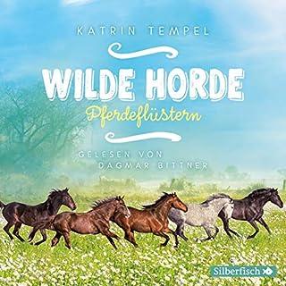 Pferdeflüstern     Wilde Horde 2              Autor:                                                                                                                                 Katrin Tempel                               Sprecher:                                                                                                                                 Dagmar Bittner                      Spieldauer: 4 Std.     1 Bewertung     Gesamt 5,0
