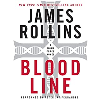 Bloodline     A Sigma Force Novel, Book 8              Written by:                                                                                                                                 James Rollins                               Narrated by:                                                                                                                                 Peter Jay Fernandez                      Length: 15 hrs and 18 mins     4 ratings     Overall 5.0