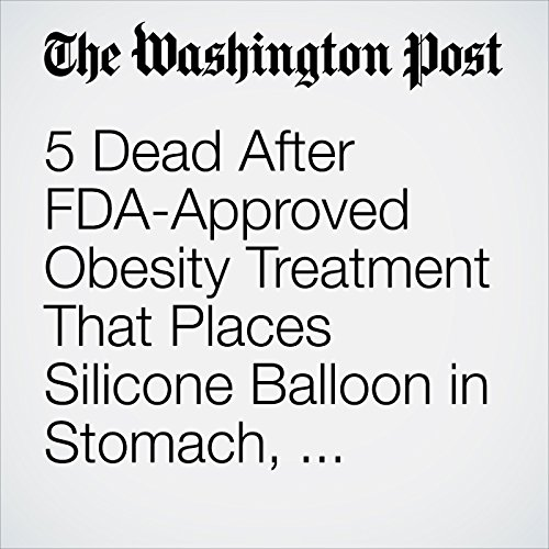 5 Dead After FDA-Approved Obesity Treatment That Places Silicone Balloon in Stomach, Agency Says copertina