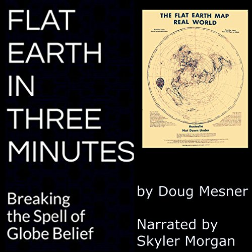Flat Earth in Three Minutes audiobook cover art