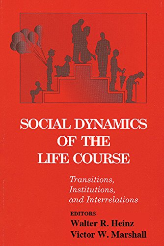 Social Dynamics of the Life Course: Transitions, Institutions, and Interrelations (Life Course and Aging)