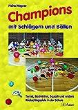 Champions mit Schlägern und Bällen: Tennis, Badminton, Squash und andere Rückschlagspiele in der...