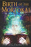 Birth of The Mortokai: The First Chronicle of Daniel Welsh