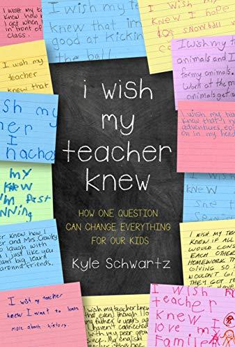 I Wish My Teacher Knew: How One Que…