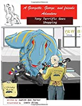 A George and Georgette and Friends Adventure: Tony Terrific Goes Shopping