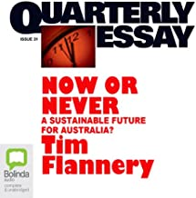 Quarterly Essay 31: Now or Never: A Sustainable Future for Australia?