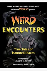 Weird Encounters: True Tales of Haunted Places Hardcover