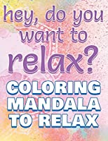 RELAX - Coloring Mandala to Relax - Coloring Book for Adults: Press the Relax Button you have in your head - Colouring book for stressed adults or stressed kids