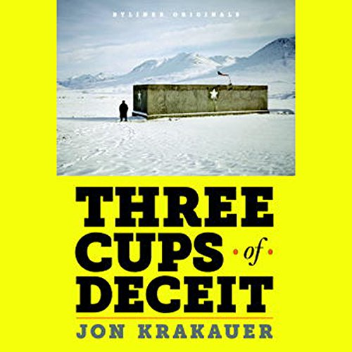 Three Cups of Deceit     How Greg Mortenson, Humanitarian Hero, Lost His Way              Written by:                                                                                                                                 Jon Krakauer                               Narrated by:                                                                                                                                 Mark Bramhall                      Length: 2 hrs and 57 mins     2 ratings     Overall 4.0