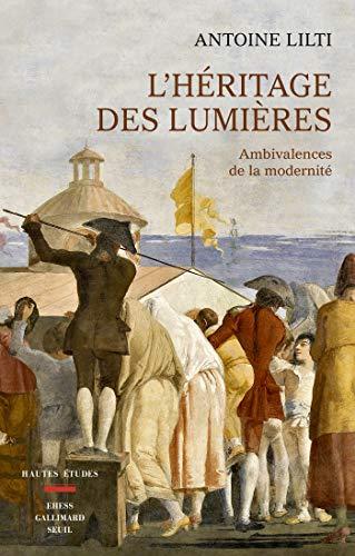 L'héritage des lumières - Ambivalences de la modernité (French ...