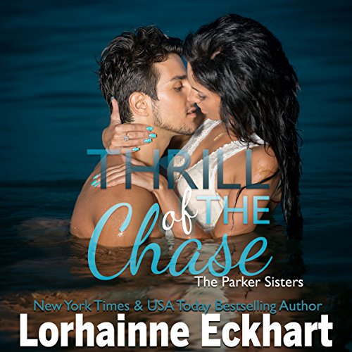 Couverture de Thrill of the Chase (The Parker Sisters)