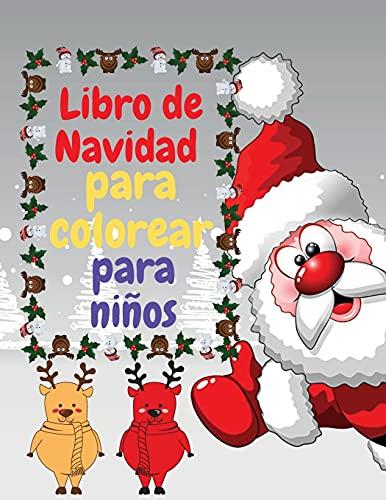 Libro de Navidad para colorear para niños: Libro para colorear fácil y divertido para los niños Regalo o regalo de Navidad para niños pequeños