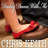 'Daddy Dance With Me' - Perfect New Father/daughter Wedding Dance Song-The Best Wedding Song Ever! - Single