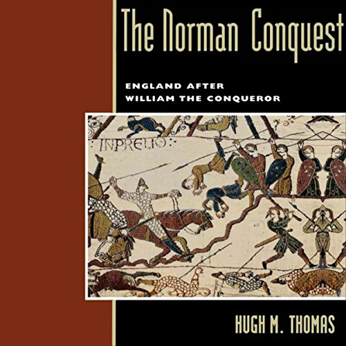 The Norman Conquest     England After William the Conqueror              By:                                                                                                                                 Hugh M. Thomas                               Narrated by:                                                                                                                                 James McSorley                      Length: 6 hrs and 4 mins     3 ratings     Overall 4.0