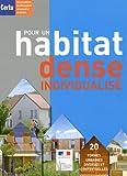 Pour un habitat dense individualisé - 20 formes urbaines diverses et contextuelles