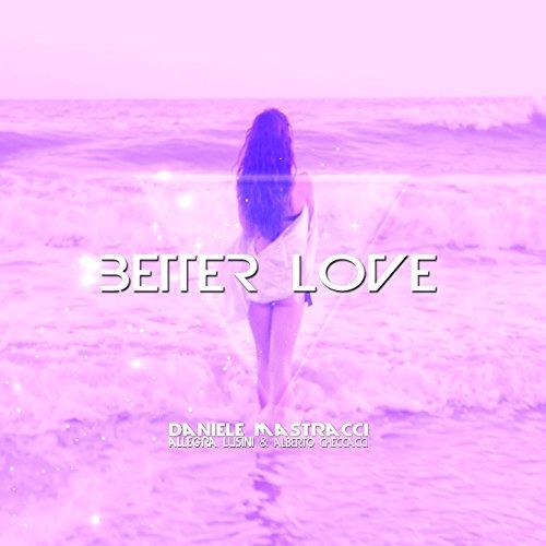 Better Love (feat. Allegra Lusini, Alberto Checcacci)