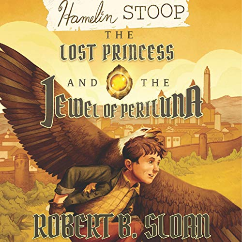 Hamelin Stoop: The Lost Princess and the Jewel of Periluna audiobook cover art