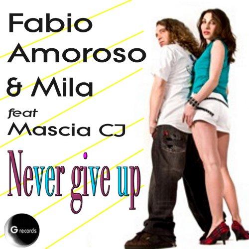 Never Give Up (feat. Mascia CJ) Domy Pirelli Remix