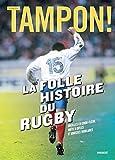 Tampon ! La folle histoire du rugby