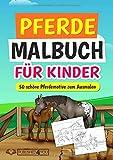 Pferde Malbuch für Kinder: 50 schöne Pferdemotive zum Ausmalen