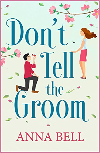 Don't Tell the Groom: a perfect feel-good romantic comedy! (English Edition)