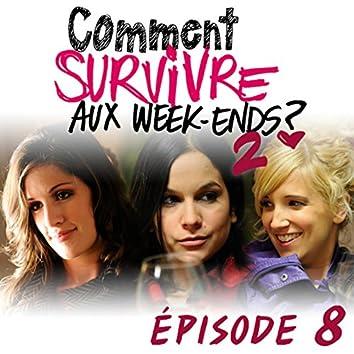 Comment survivre aux week-ends ?2 - Épisode 8