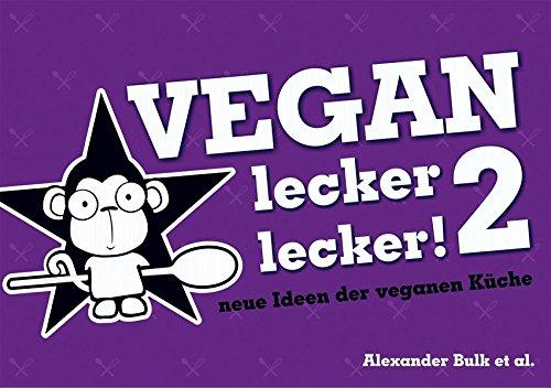 Vegan lecker lecker 2: neue Ideen der veganen Küche