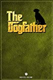 Dogfather: Pachon Navarro Notebook ~ 100 Page Dogfather Journal (6x9)