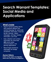 Search Warrant Templates: Social Media and Applications (Online Investigations) (Volume 7)