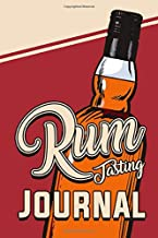 Rum Tasting Journal: Immerse Yourself In The Wonderful World Of Smell And Taste | Track, Log and Rate Different Rum Variet...