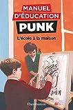 Manuel d'éducation punk : L'école à la maison