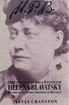 HPB: The Extraordinary Life and Influence of Helana Blavatsky, Founder of the Modern Theosophical Movement